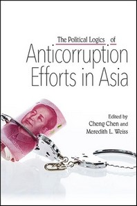 The Political Logics of Anticorruption Efforts in Asia