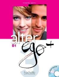 Alter EGO 3+: Livre de l'eleve + CD-Rom B1
