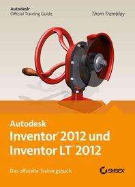 AutoDesk Inventor 2012. Das offizielle Trainingsbuch