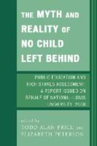 The Myth and Reality of No Child Left Behind