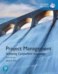 Project Management: Achieving Competitive Advantage (Global Edition)