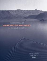 Encyclopedia of Water Politics and Policy in the United States