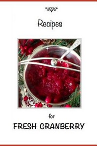 Recipes for Fresh Cranberries