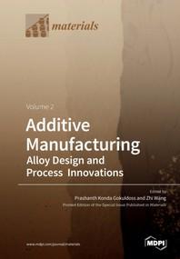 Additive Manufacturing Volume 2