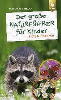 Der grosse Naturfuehrer fuer Kinder