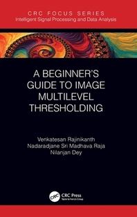 A Beginner's Guide to Multilevel Image Thresholding