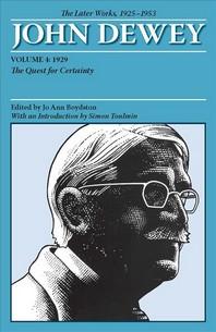 The Later Works of John Dewey, Volume 4, 1925 - 1953