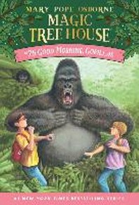 Magic Tree House. 26: Good Morning, Gorillas