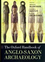 The Oxford Handbook of Anglo-Saxon Archaeology