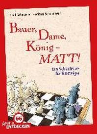 Bauer, Dame, Koenig - MATT!