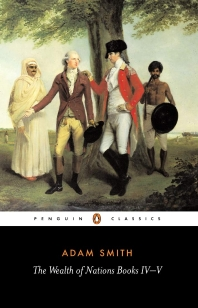 The Wealth of Nations Book 4-5 (Penguin Classics)