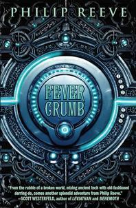 Fever Crumb (the Fever Crumb Trilogy, Book 1), 1
