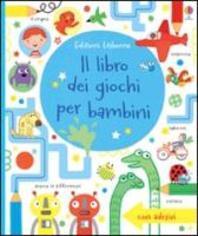 Il libro dei giochi per bambini. Giochi e passatempi. Con adesivi