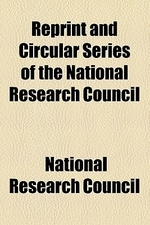 Reprint and Circular Series of the National Research Council Volume 131