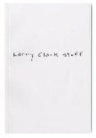 Larry Clark Stuff