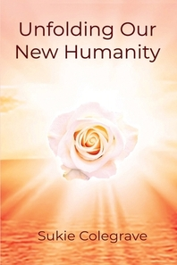 Unfolding Our New Humanity