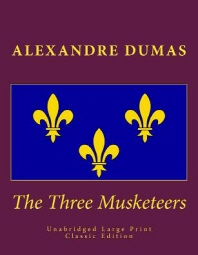 The Three Musketeers Unabridged Large Print Classic Edition