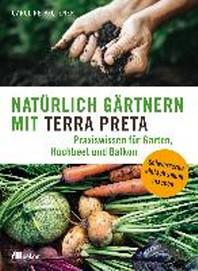 Natuerlich gaertnern mit Terra Preta