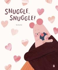 Snuggle, Snuggle!