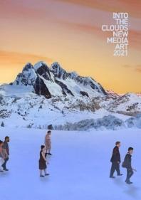구름 속으로: 뉴 미디어 아트 2021(Into the Clouds: New Media Art 2021)