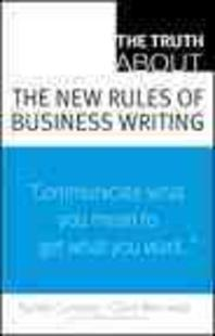 The Truth about the New Rules of Business Writing