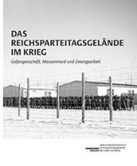 Das Reichsparteitagsgelaende im Krieg