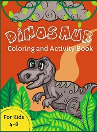 Dinosaur Coloring and Activity Book