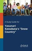 A Study Guide for Yasunari Kawabata's Snow Country
