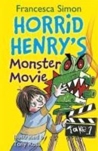 Horrid Henry's Monster Movie. Francesca Simon