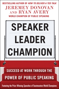 Speaker, Leader, Champion  Succeed at Work Through the Power of Public Speaking, featuring the prize