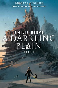 A Darkling Plain (Mortal Engines, Book 4), Volume 4