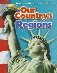 Macmillan/ McGraw-Hill Social Studies Grade 4 : Our Country's Regions