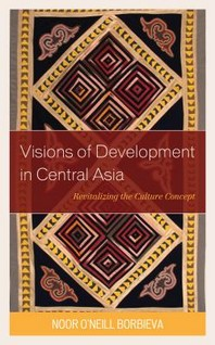 Visions of Development in Central Asia