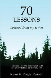 70 Lessons learned from my father
