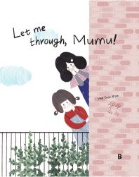 Let me through Mumu!
