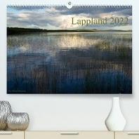 Lappland 2022 (Premium, hochwertiger DIN A2 Wandkalender 2022, Kunstdruck in Hochglanz)