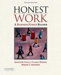 Honest Work : A Business Ethics Reader