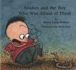 Snakes and the Boy Who Was Afraid of Them