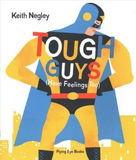Tough Guys Have Feelings Too (Paperback)