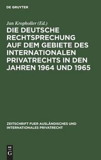 Die deutsche Rechtsprechung auf dem Gebiete des Internationalen Privatrechts in den Jahren 1964 und 1965