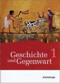 Geschichte und Gegenwart 1. Schuelerband 1. Klasse 6. Neubearbeitung