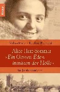"""Alice Herz-Sommer - """"Ein Garten Eden inmitten der Hoelle"""""""