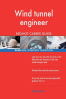 Wind tunnel engineer RED-HOT Career Guide; 2540 REAL Interview Questions