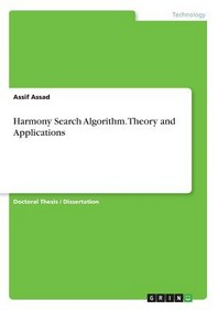 Harmony Search Algorithm. Theory and Applications