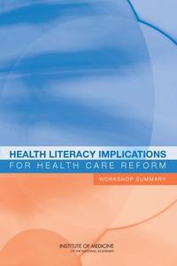 Health Literacy Implications for Health Care Reform