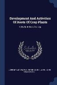 Development And Activities Of Roots Of Crop Plants