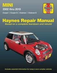 Mini Cooper, Cooper S, Clubman & Clubman S 2002 Thru 2013 Haynes Repair Manual