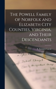The Powell Family of Norfolk and Elizabeth City Counties, Virginia, and Their Descendants