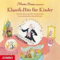 Klassik-Hits fuer Kinder. Auf den Spuren grosser Komponisten