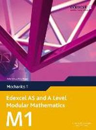 Edexcel AS and A Level Modular Mathematics Mechanics 1 M1
